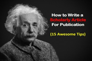 How to Write a Scholarly Article for Publication (15 Tips)